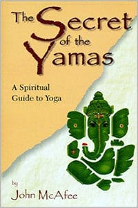 The Secret of the Yamas by John McAfee