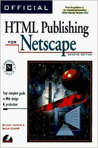 Official HTML Publishing for Netscape: Your Complete Guide to Web Page Design & Production by Gayle Kidder and Stuart Harris