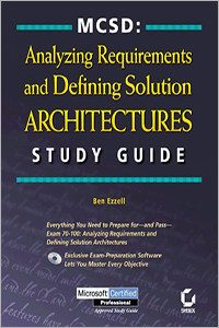 MCSD: Analyzing Requirements and Defining Solution Architectures Study Guide by Ben Ezzell